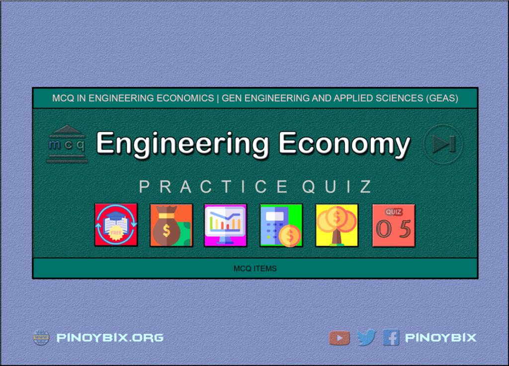 MCQ in Engineering Economics Part 5 | ECE Board Exam