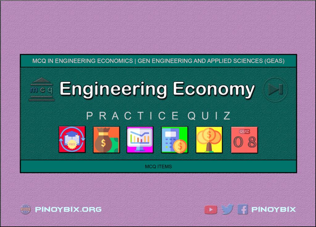MCQ in Engineering Economics Part 8 | ECE Board Exam
