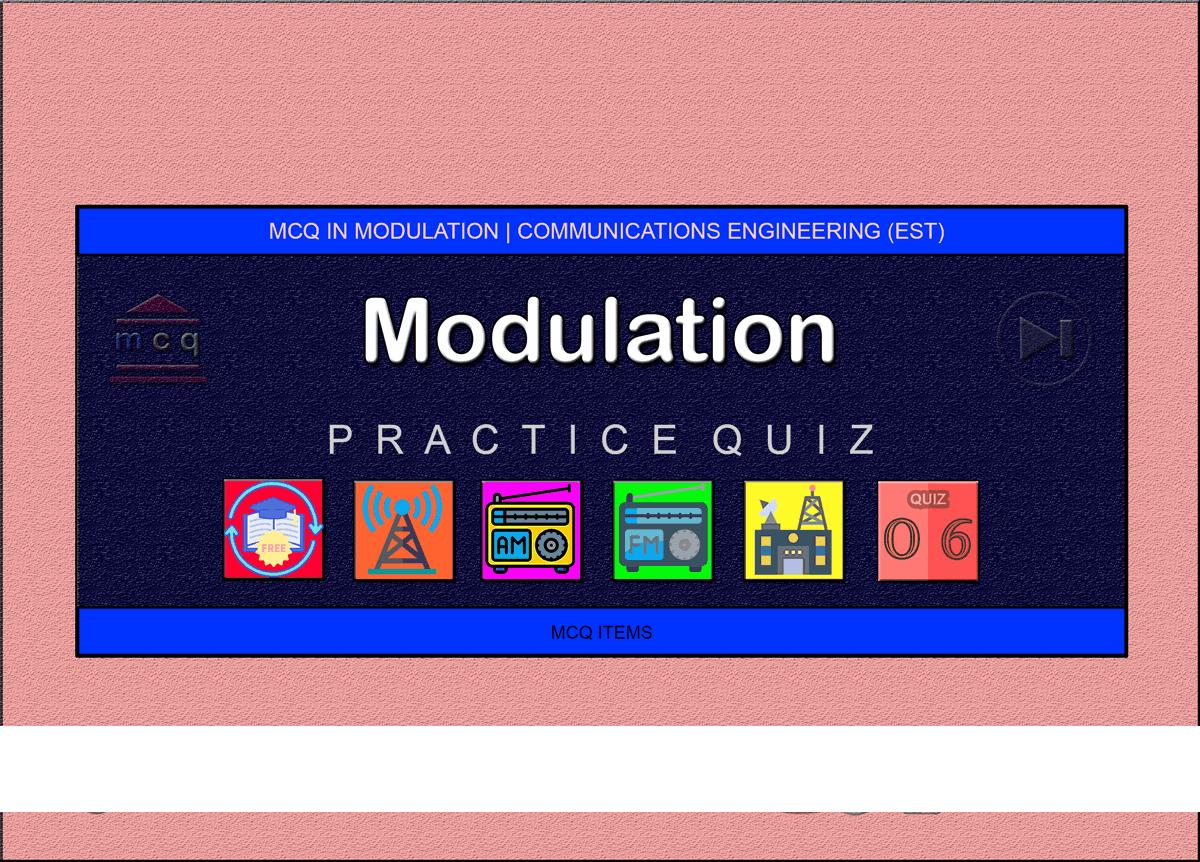 MCQ in Modulation Part 6 | ECE Board Exam