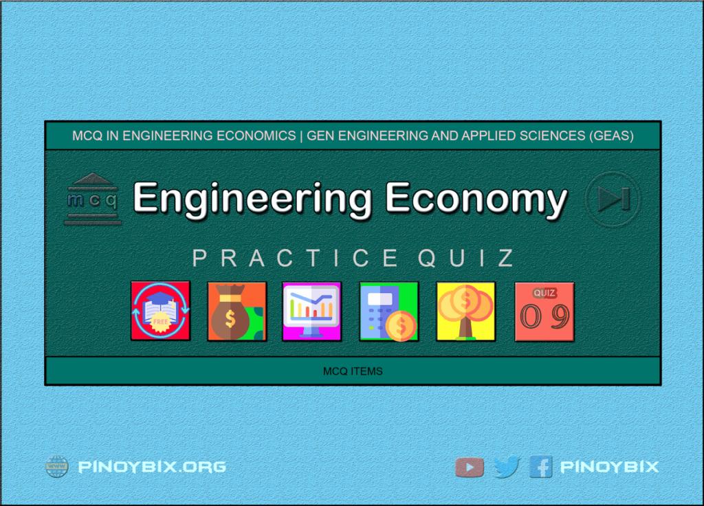 MCQ in Engineering Economics Part 9 | ECE Board Exam