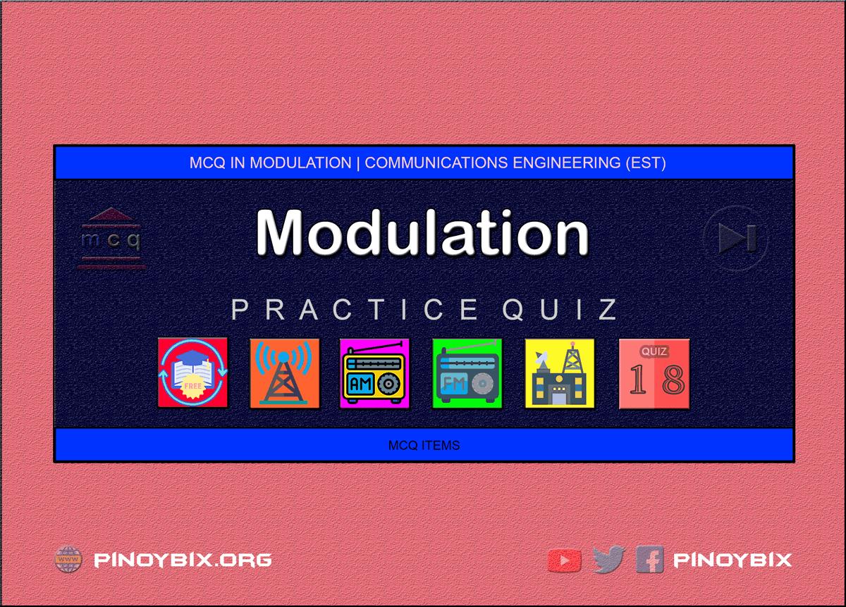 MCQ in Modulation Part 18 | ECE Board Exam