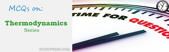 MCQs in Thermodynamics Part 5