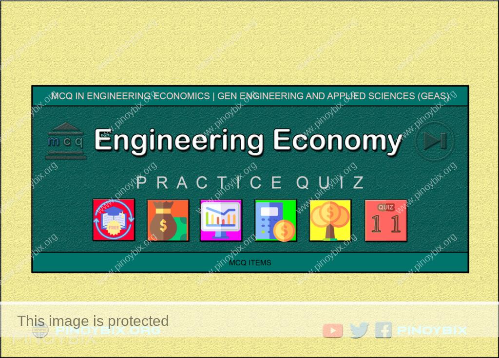 MCQ in Engineering Economics Part 11 | ECE Board Exam