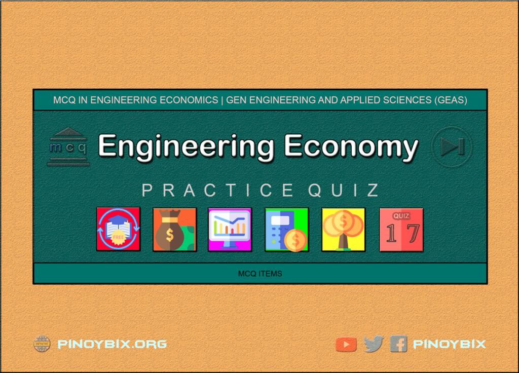 MCQ in Engineering Economics Part 17   ECE Board Exam