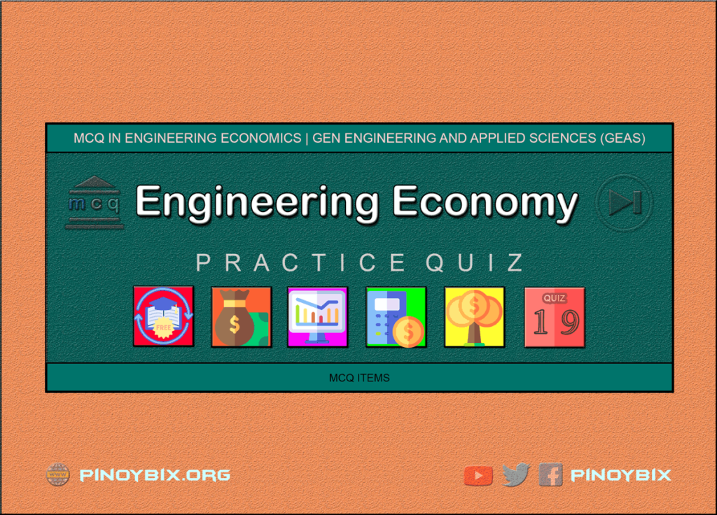 MCQ in Engineering Economics Part 19 | ECE Board Exam