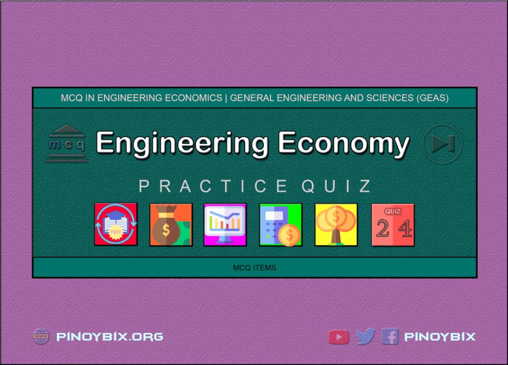 MCQ in Engineering Economics Part 24 | ECE Board Exam