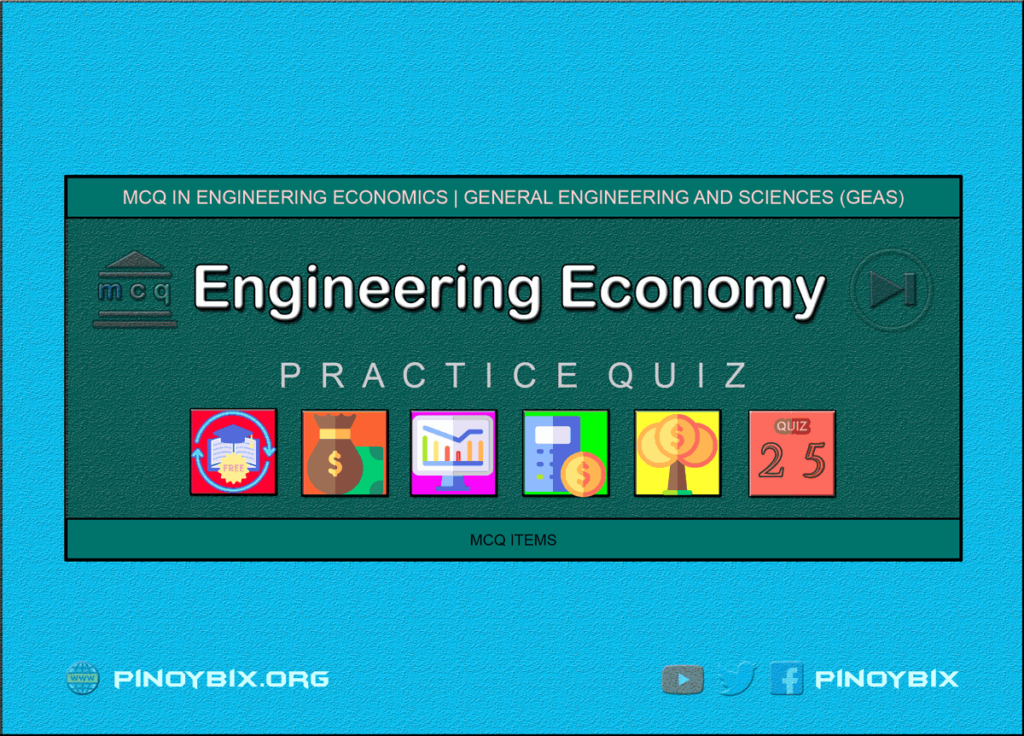 MCQ in Engineering Economics Part 25 | ECE Board Exam