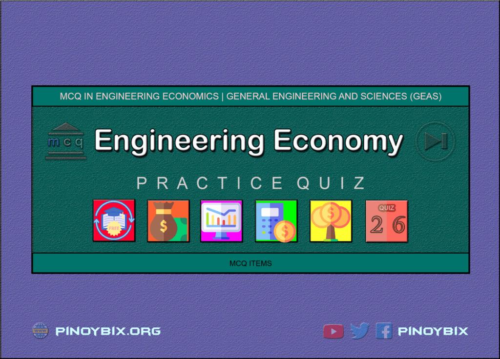 MCQ in Engineering Economics Part 26 | ECE Board Exam