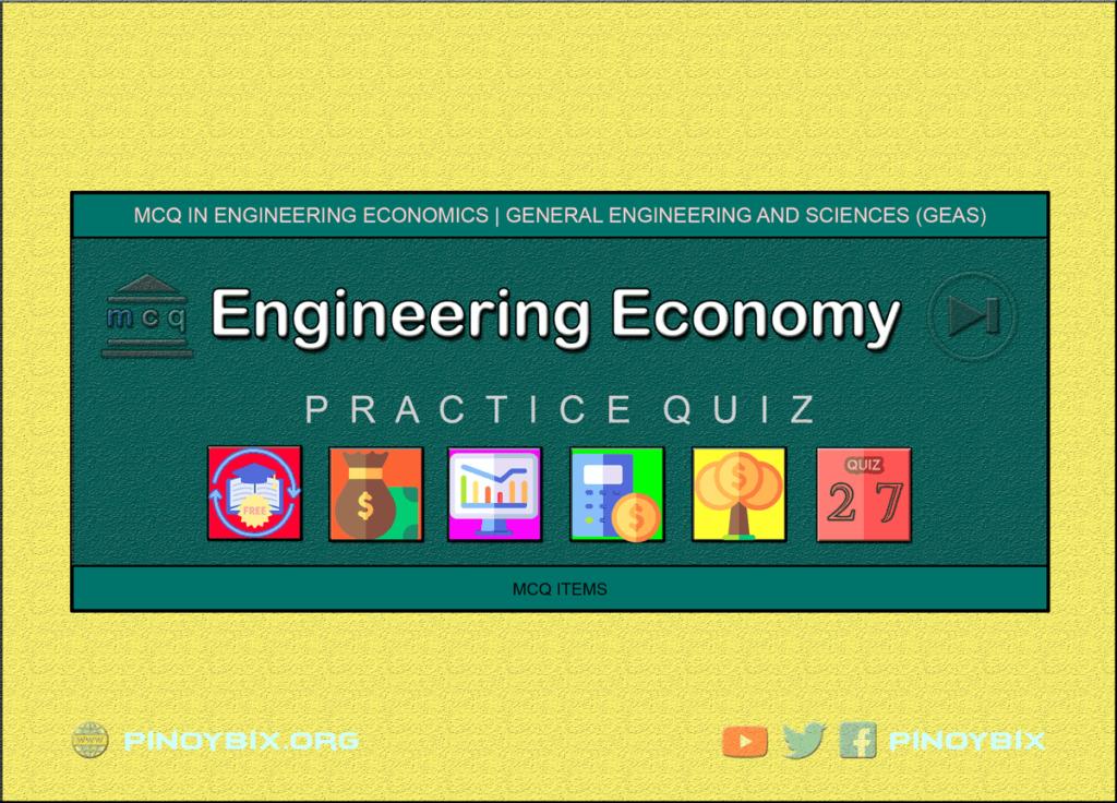 MCQ in Engineering Economics Part 27   ECE Board Exam