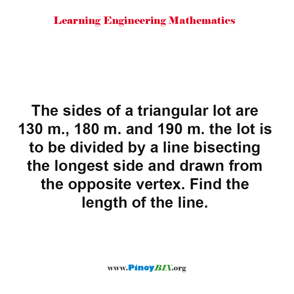 Solution: Find the length of the line bisecting the longest side of a triangular lot