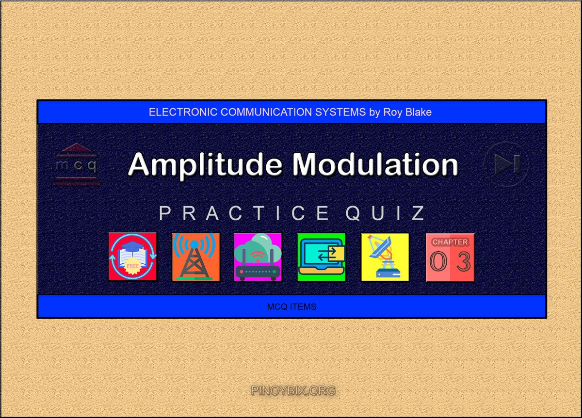Blake: MCQ in Amplitude Modulation
