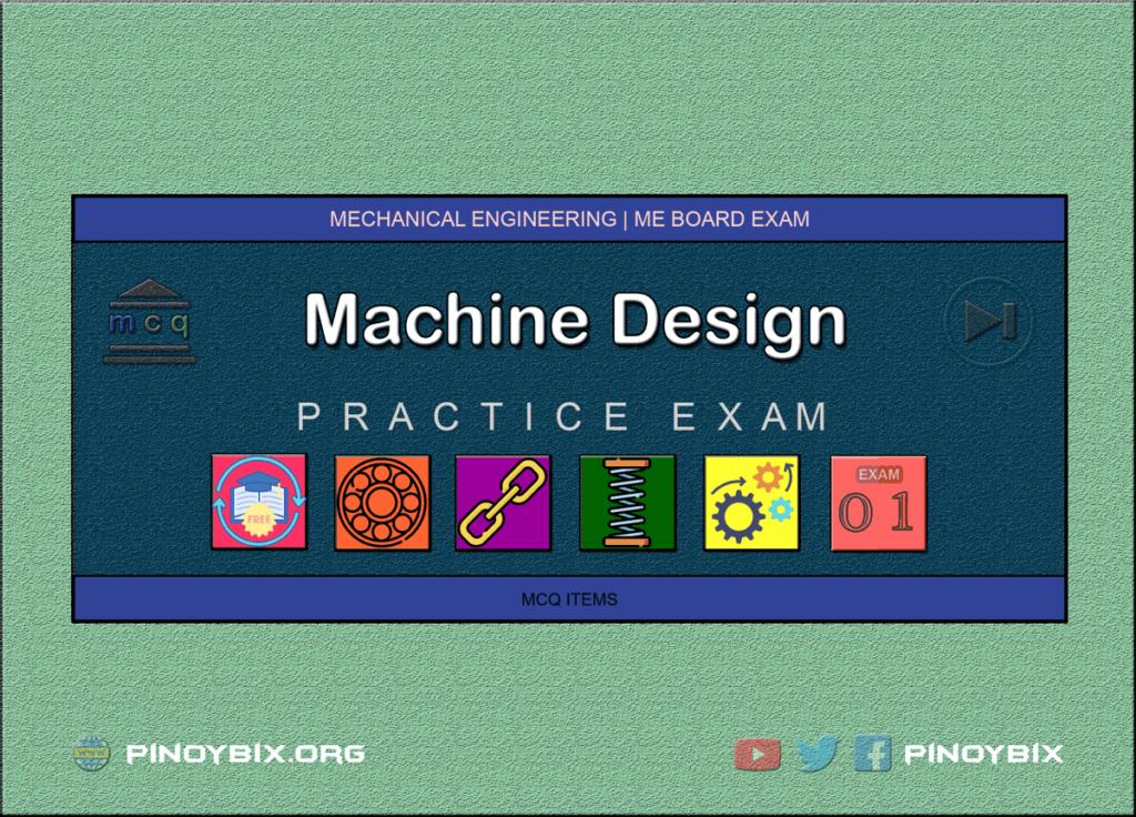 MCQ in Machine Design Part 1   ME Board Exam