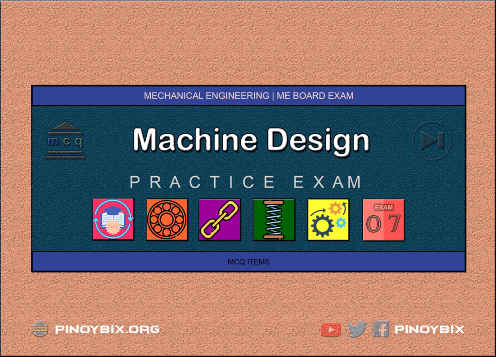 MCQ in Machine Design Part 7 | ME Board Exam