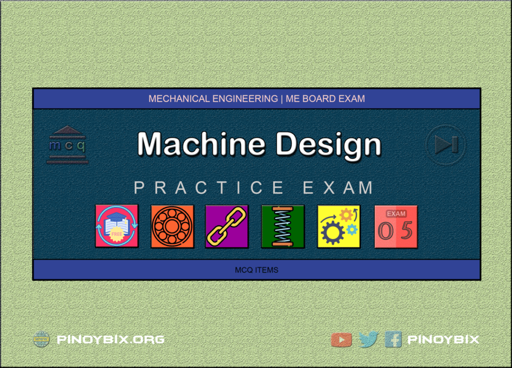MCQ in Machine Design Part 5 | ME Board Exam